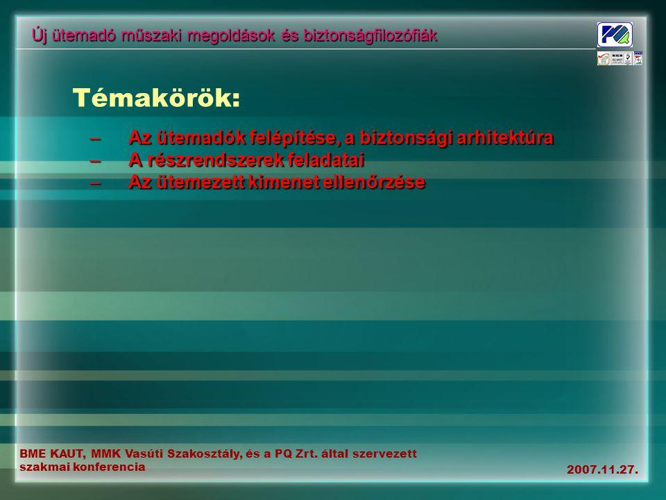 BME KAUT, MMK Vasúti Szakosztály, és a PQ Zrt. által szervezett szakmai konferencia 2007.11.27. Témakörök: –Az ütemadók felépítése, a biztonsági arhit