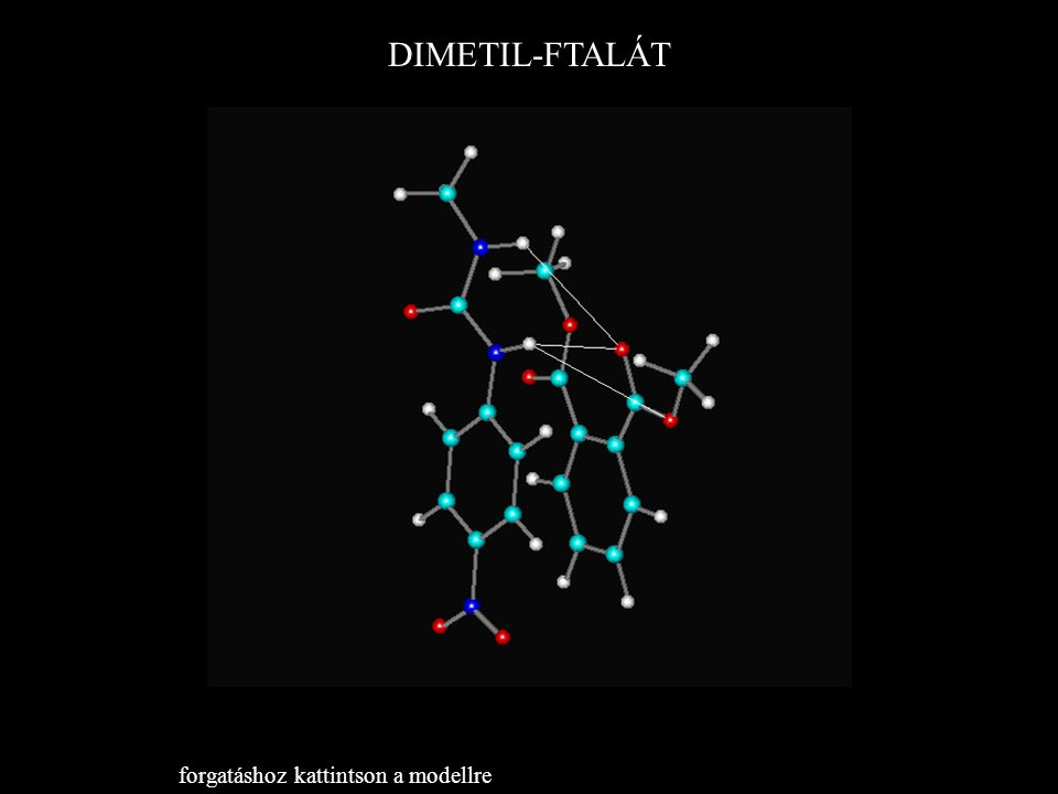 DIMETIL-FTALÁT forgatáshoz kattintson a modellre