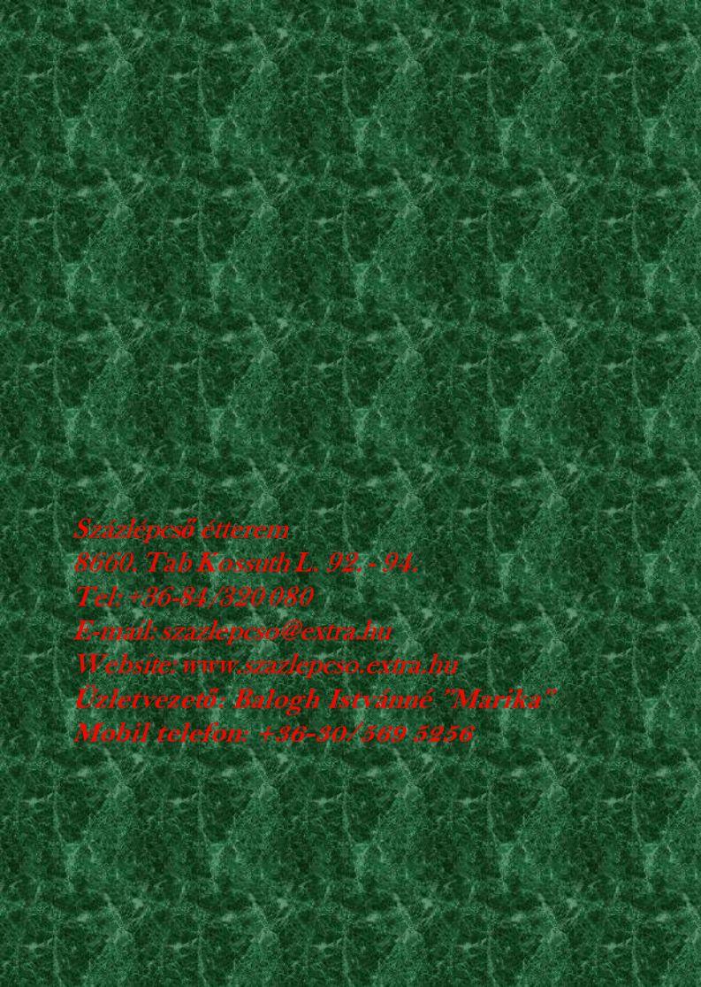 9. - Paraszttál - Ropogós libacomb, - Hagymás tört burgonya, - Párolt káposzta - Somlói galuska - 0,2 l Merlot - Ásványvíz - Kávé Ár :3 400 Ft / F ő (
