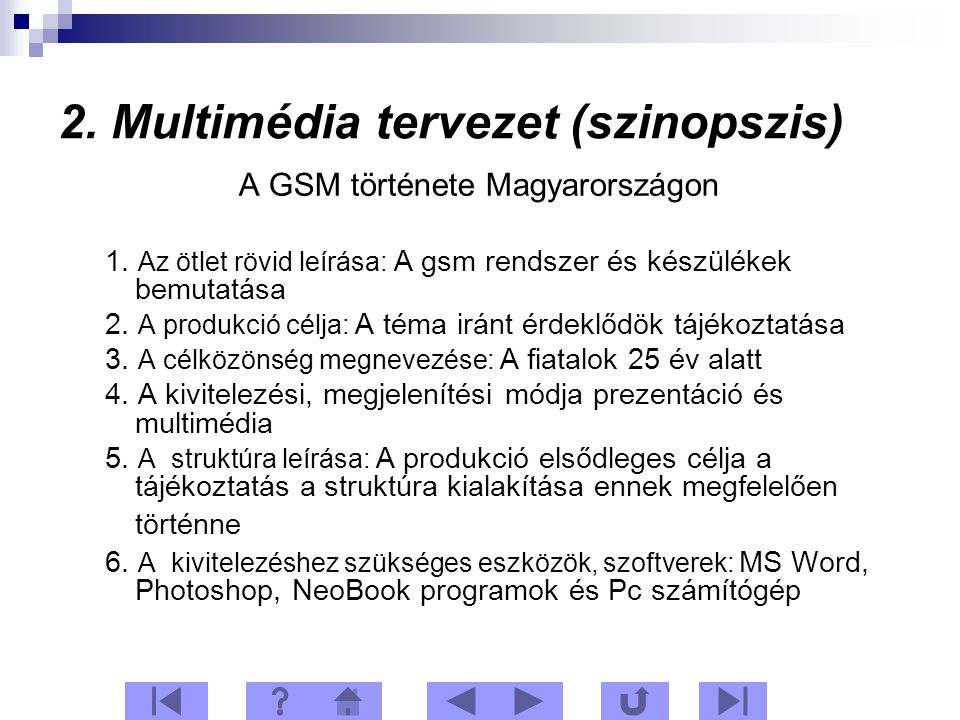 2. Multimédia tervezet (szinopszis) A GSM története Magyarországon 1.