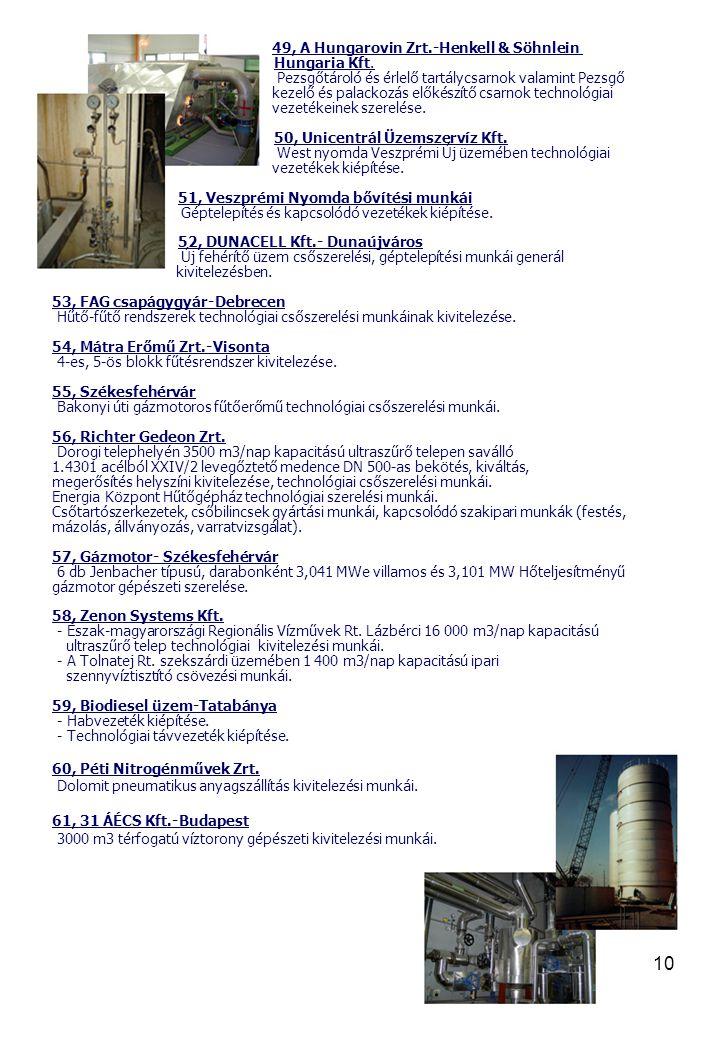 10 49, A Hungarovin Zrt.-Henkell & Söhnlein Hungaria Kft. Pezsgőtároló és érlelő tartálycsarnok valamint Pezsgő kezelő és palackozás előkészítő csarno