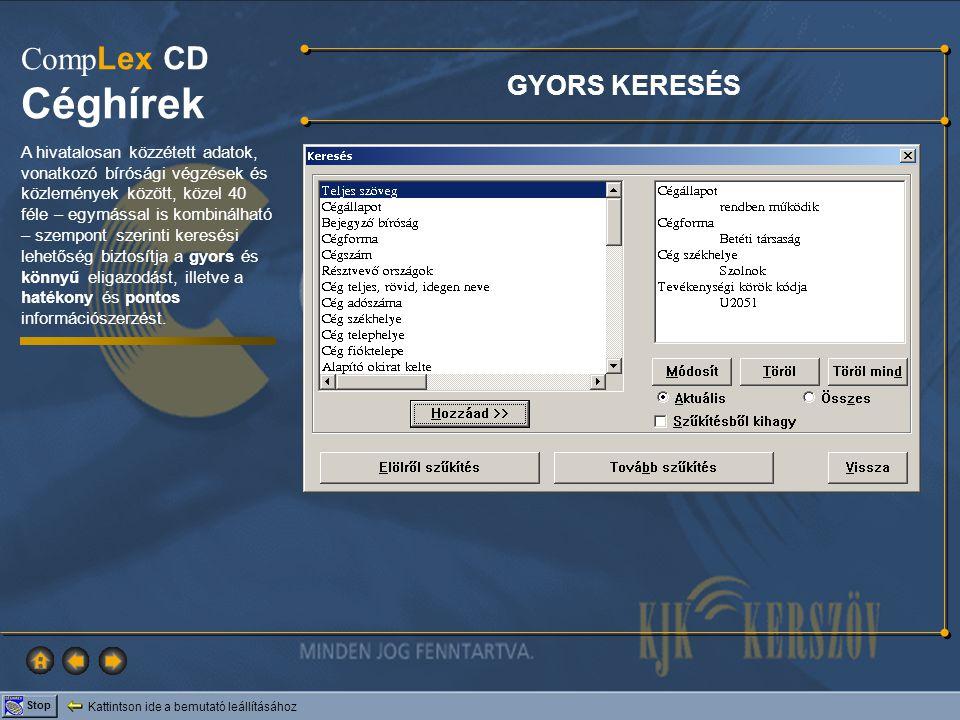 Kattintson ide a bemutató leállításához Stop Comp Lex CD Céghírek GYORS KERESÉS A hivatalosan közzétett adatok, vonatkozó bírósági végzések és közlemé