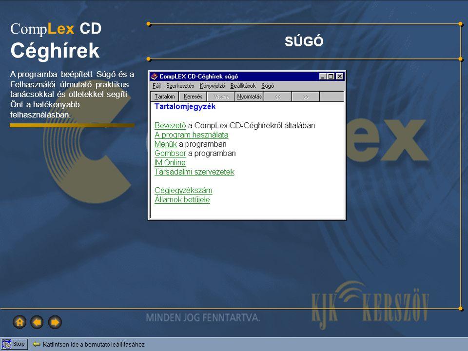 Kattintson ide a bemutató leállításához Stop Comp Lex CD Céghírek SÚGÓ A programba beépített Súgó és a Felhasználói útmutató praktikus tanácsokkal és