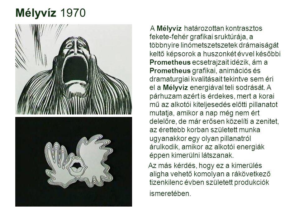 Mélyvíz 1970 A Mélyvíz határozottan kontrasztos fekete-fehér grafikai sruktúrája, a többnyire linómetszetszetek drámaiságát keltő képsorok a huszonkét