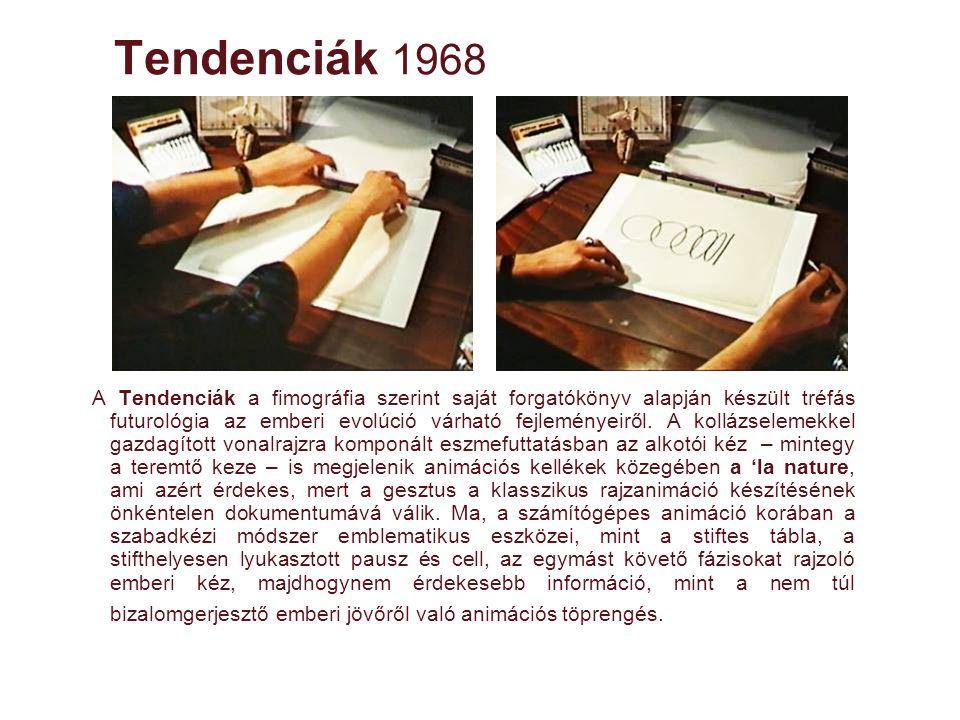 Tendenciák 1968 A Tendenciák a fimográfia szerint saját forgatókönyv alapján készült tréfás futurológia az emberi evolúció várható fejleményeiről. A k