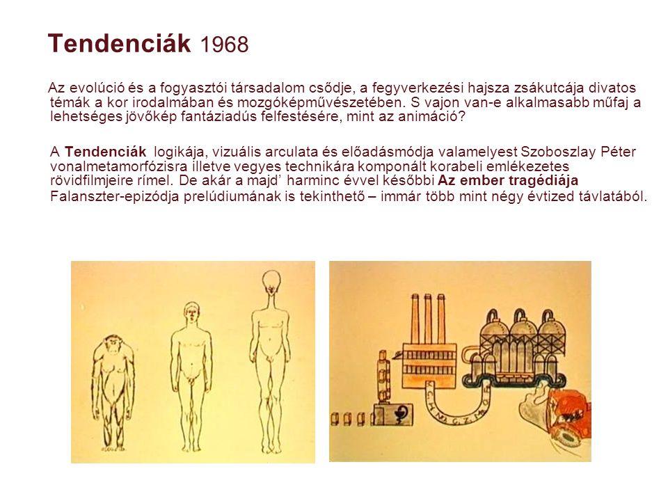 Tendenciák 1968 Az evolúció és a fogyasztói társadalom csődje, a fegyverkezési hajsza zsákutcája divatos témák a kor irodalmában és mozgóképművészetéb
