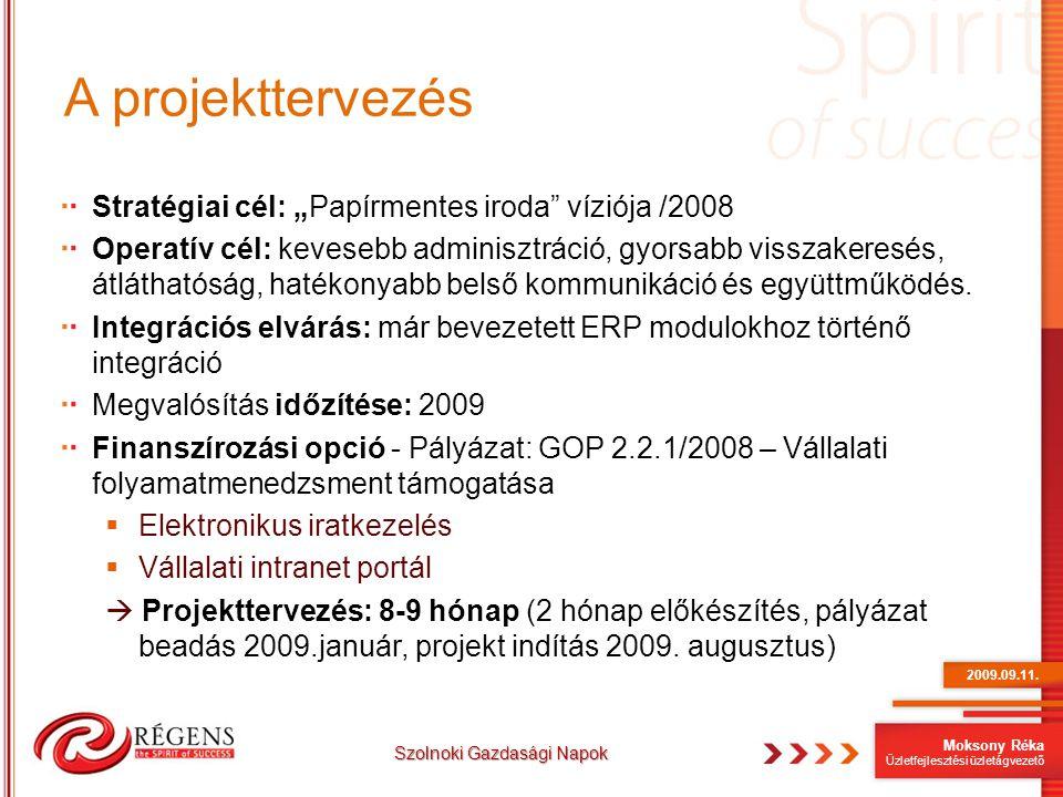 """Moksony Réka Üzletfejlesztési üzletágvezető A projekttervezés Stratégiai cél: """"Papírmentes iroda"""" víziója /2008 Operatív cél: kevesebb adminisztráció,"""
