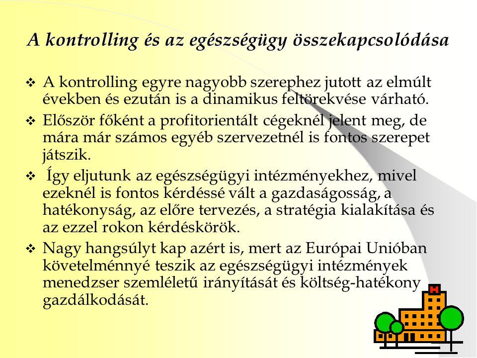 Tartalom 1. A kontrolling és az egészségügy összekapcsolódása 2. Egészségügyi kontrolling 3. A megvalósulás alapfeltételei 4. Eltérések 5. A bevezetés