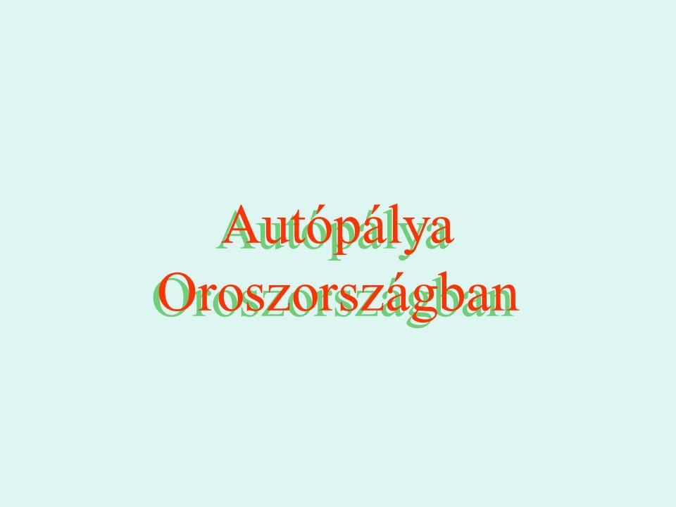 •Az Orsz Állami Autóút Moszkvától Jakutszkig vezet, Szibérián keresztül.