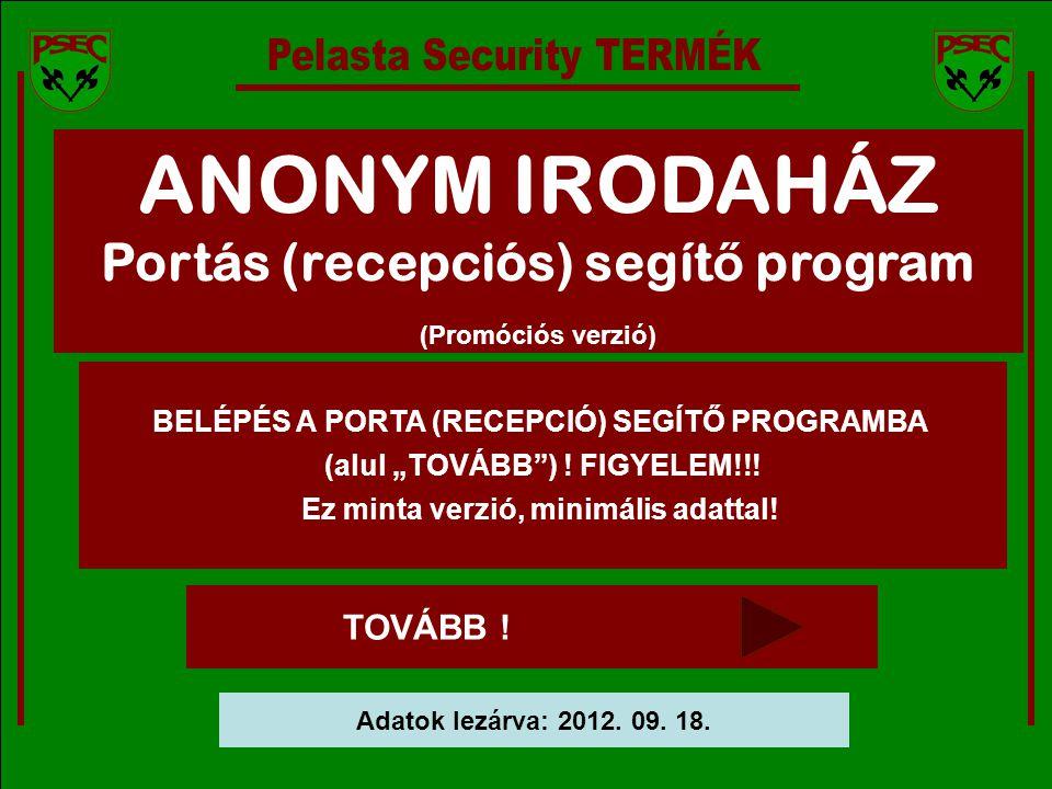 Megbízó logója ANONYM IRODAHÁZ - PELASTA Security A Pelasta Security saját hálózati üzenő programot fejlesztett ki.