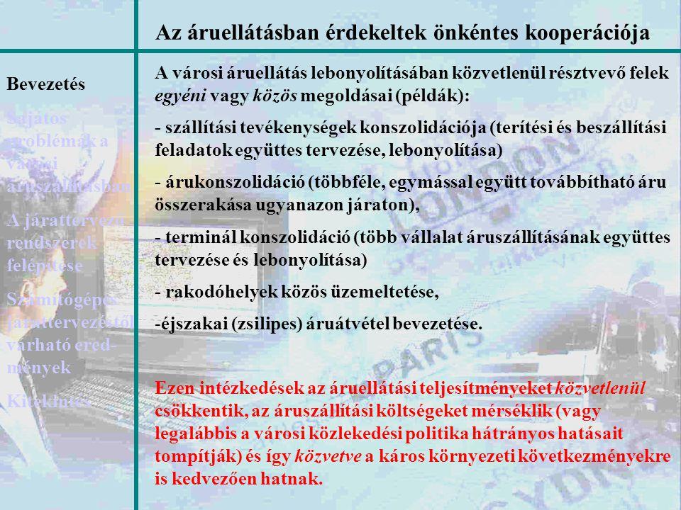 A városi áruellátás lebonyolításában közvetlenül résztvevő felek egyéni vagy közös megoldásai (példák): - szállítási tevékenységek konszolidációja (te