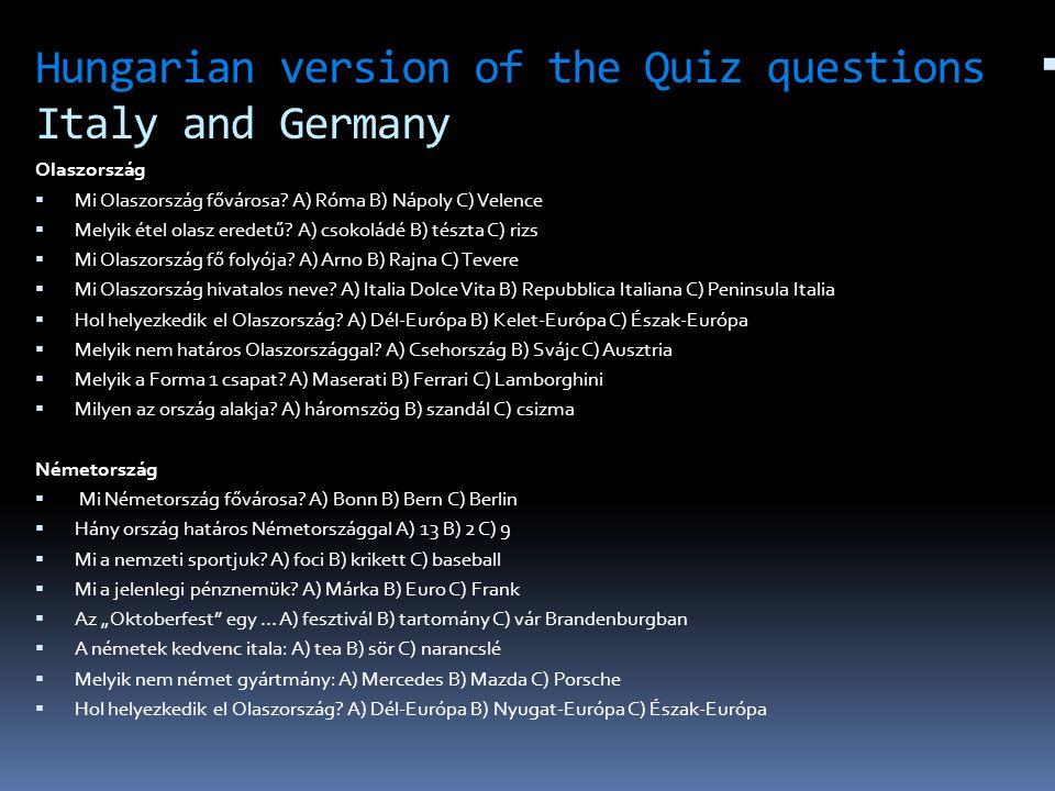 Hungarian version of the Quiz questions Italy and Germany Olaszország  Mi Olaszország fővárosa.