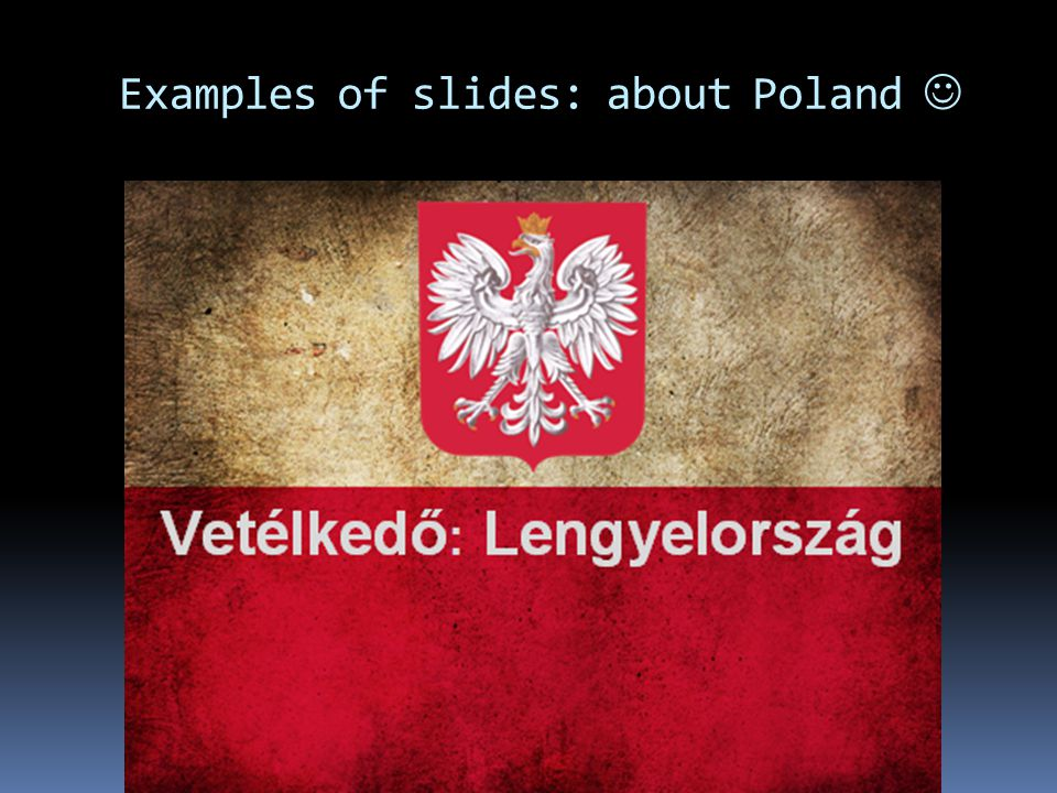 Examples of slides: about Poland 