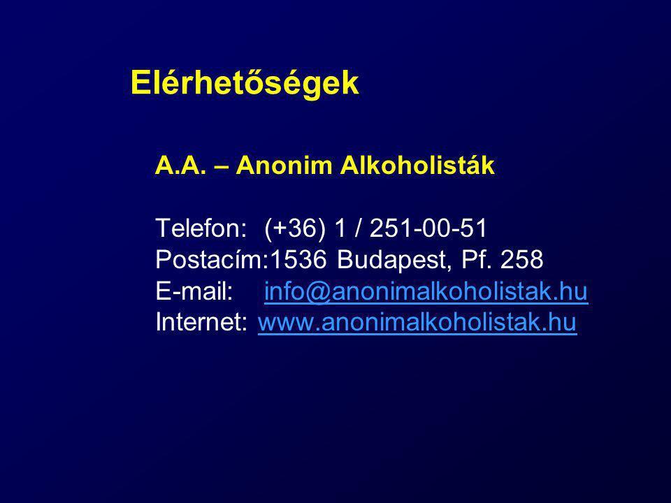 Elérhetőségek A.A. – Anonim Alkoholisták Telefon: (+36) 1 / 251-00-51 Postacím:1536 Budapest, Pf. 258 E-mail: info@anonimalkoholistak.hu Internet: www