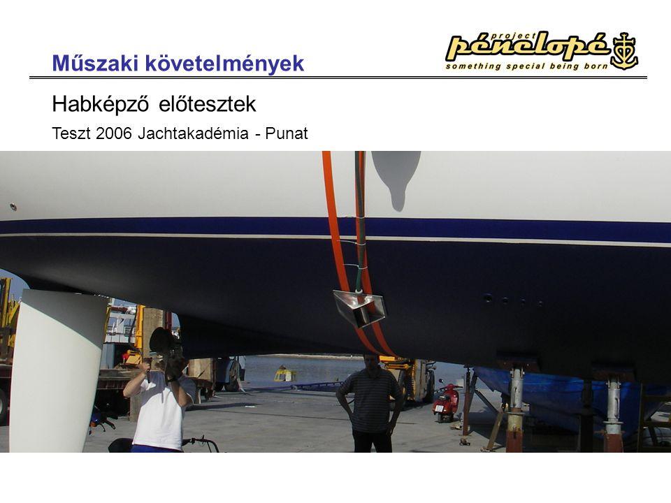 Műszaki követelmények Habképző előtesztek Teszt 2006 Jachtakadémia - Punat