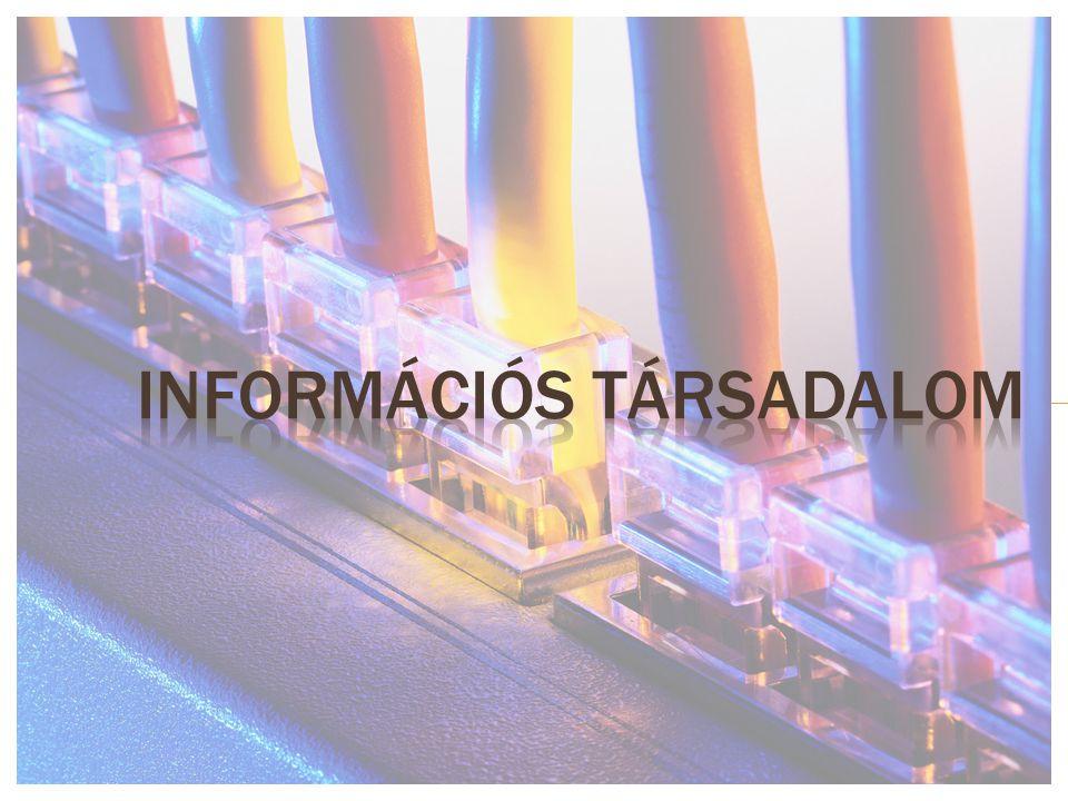  Az infokommunikációs eszközök  megváltoztatják hétköznapjainkat: sokkal gyorsabban és egyszerűbben juthatunk információhoz.