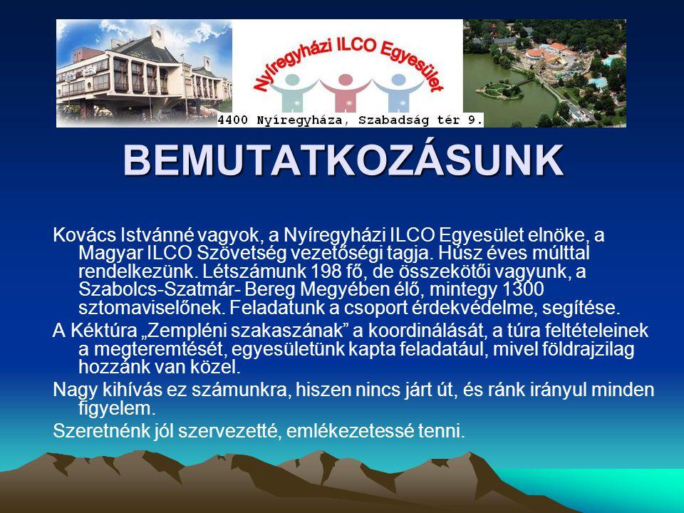 BEMUTATKOZÁSUNK Kovács Istvánné vagyok, a Nyíregyházi ILCO Egyesület elnöke, a Magyar ILCO Szövetség vezetőségi tagja.