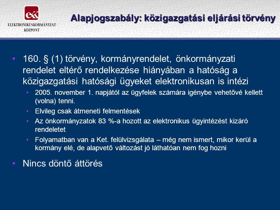 Alapjogszabály: közigazgatási eljárási törvény •160.