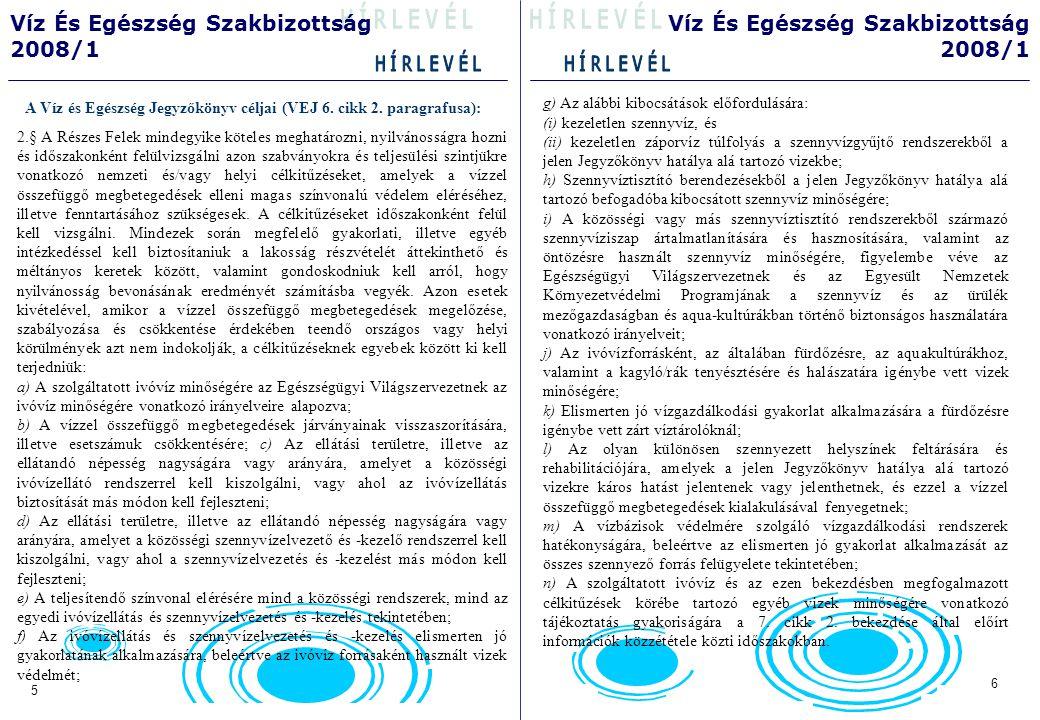 A Víz és Egészség Jegyzőkönyv céljai (VEJ 6. cikk 2.