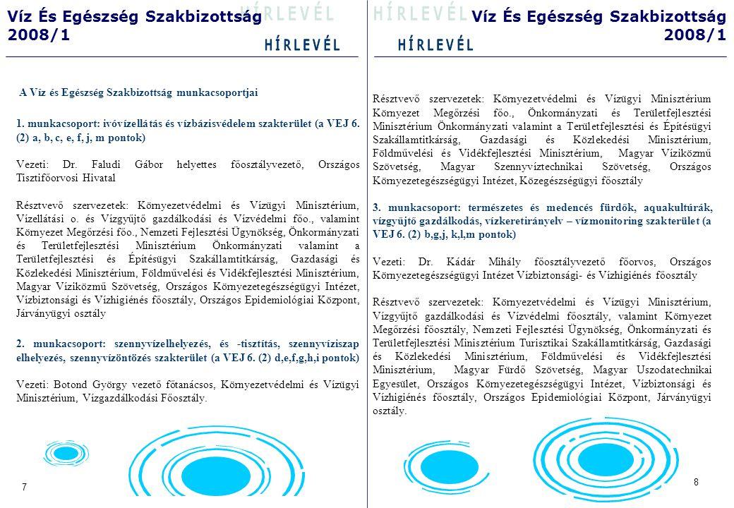 10 9 Víz És Egészség Szakbizottság 2008/1 Víz És Egészség Szakbizottság 2008/1 A Népegészségügyi Tárcaközi Bizottság Víz és Egészség Szakbizottságának ügyrendje I.