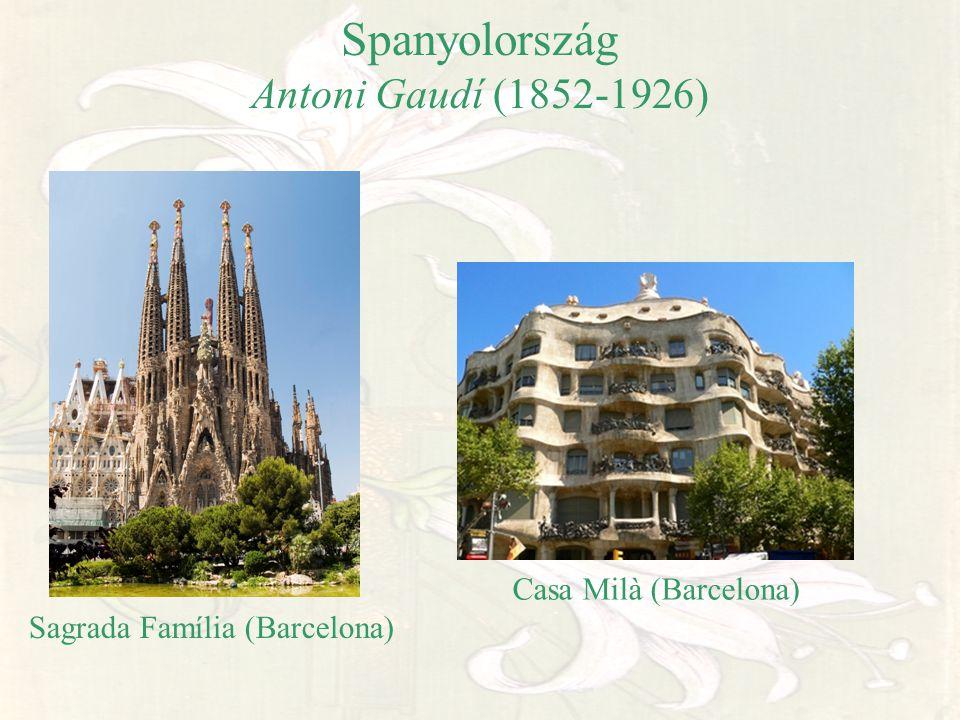 Spanyolország Antoni Gaudí (1852-1926) Casa Milà (Barcelona) Sagrada Família (Barcelona)