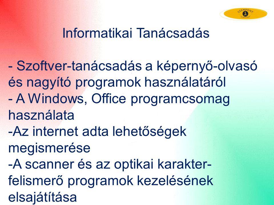 Informatikai Tanácsadás - Szoftver-tanácsadás a képernyő-olvasó és nagyító programok használatáról - A Windows, Office programcsomag használata -Az in