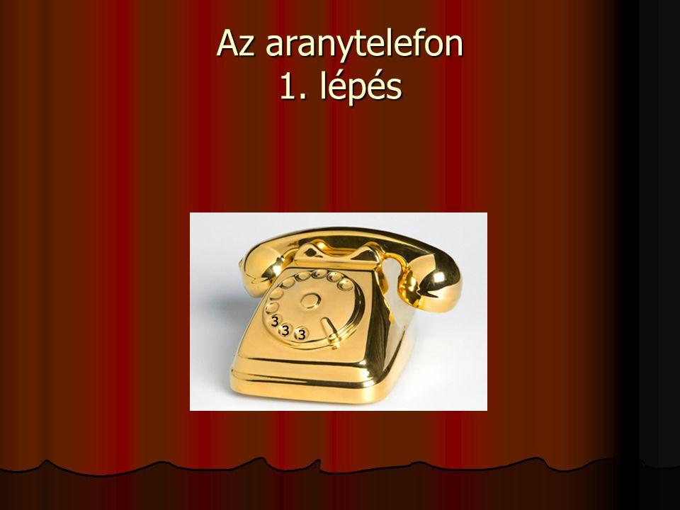 Az aranytelefon 1. lépés