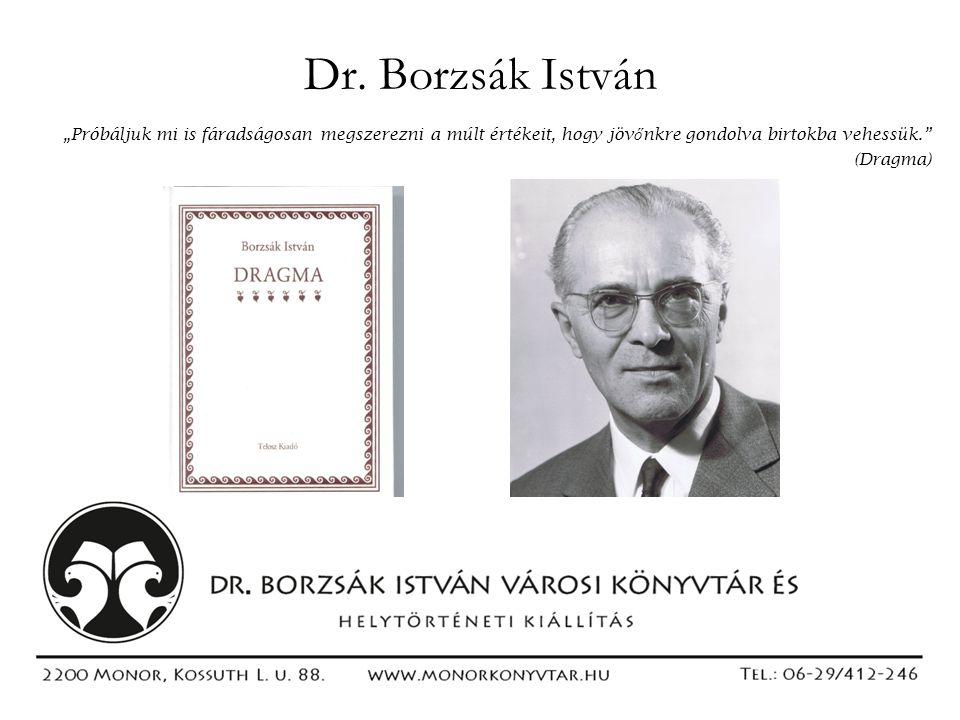 """Dr. Borzsák István """"Próbáljuk mi is fáradságosan megszerezni a múlt értékeit, hogy jöv ő nkre gondolva birtokba vehessük."""" (Dragma)"""