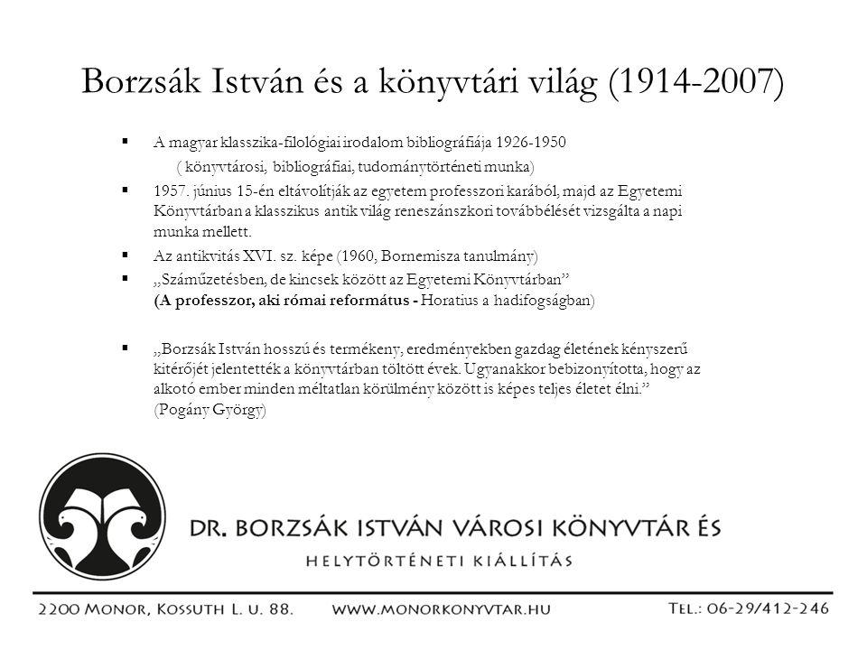 Borzsák István és a könyvtári világ (1914-2007)  A magyar klasszika-filológiai irodalom bibliográfiája 1926-1950 ( könyvtárosi, bibliográfiai, tudomá