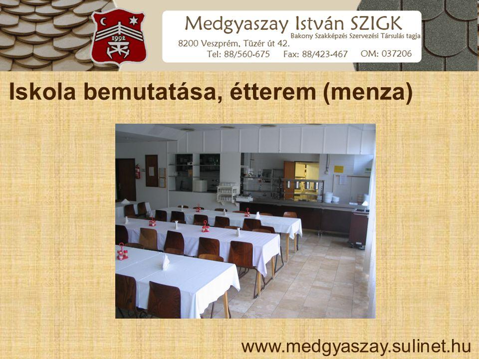 Iskola bemutatása, étterem (menza) www.medgyaszay.sulinet.hu