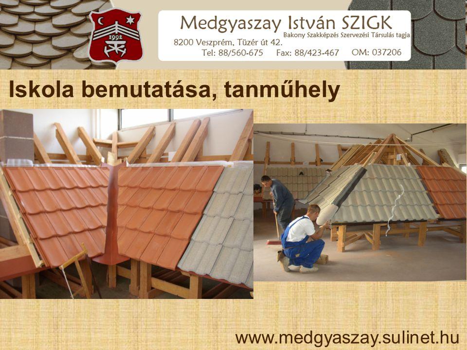 Szakképzés az alábbi szakmákban www.medgyaszay.sulinet.hu  Tetőfedő – 8.