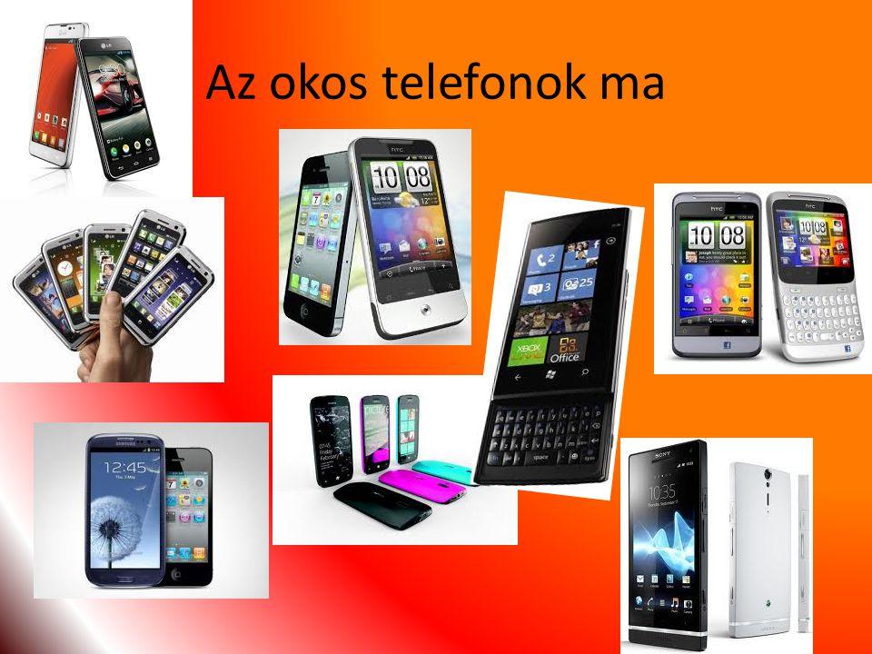 Az okos telefonok ma
