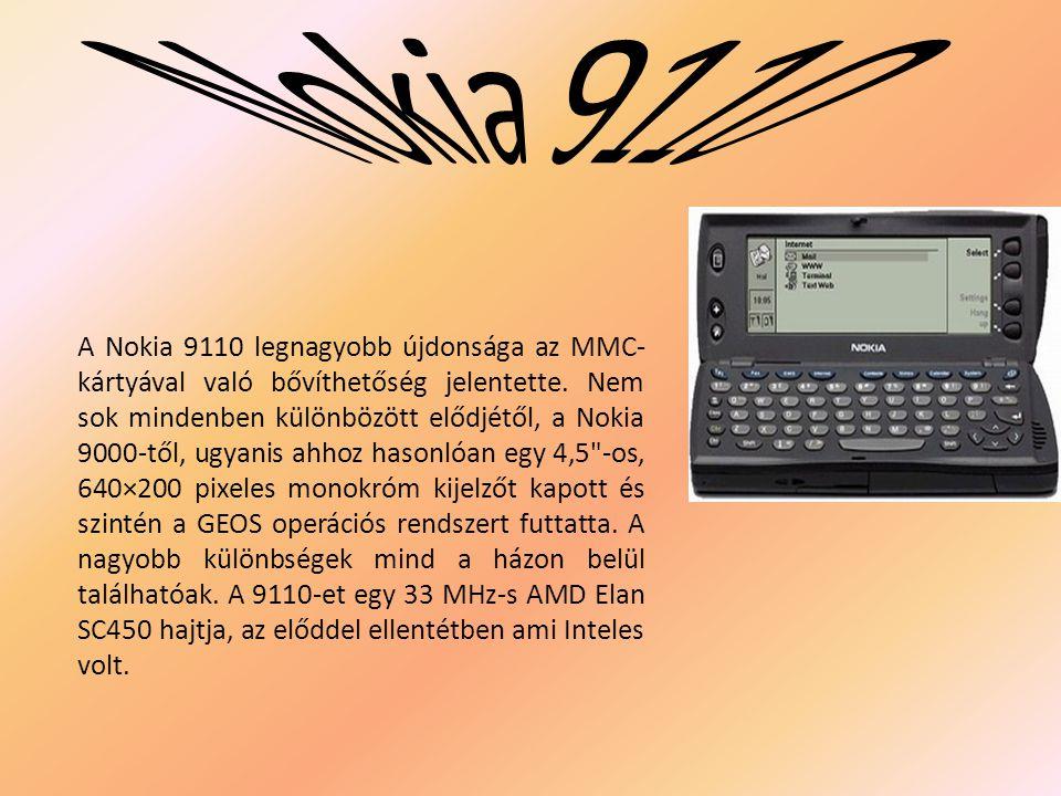 A Nokia 9110 legnagyobb újdonsága az MMC- kártyával való bővíthetőség jelentette.