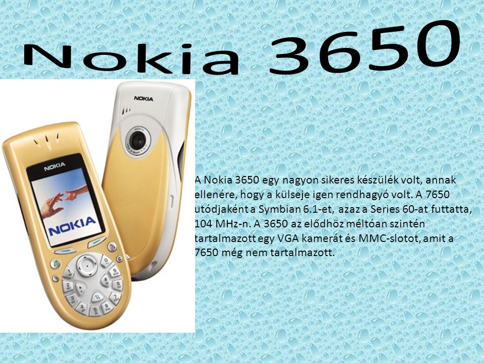 A Nokia 3650 egy nagyon sikeres készülék volt, annak ellenére, hogy a külseje igen rendhagyó volt. A 7650 utódjaként a Symbian 6.1-et, azaz a Series 6
