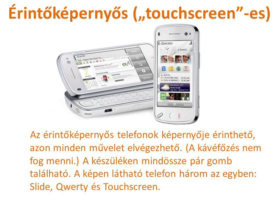 """Felnyitós (""""flip""""-es) A flip-es telefonokat nem felcsúsztatni, hanem felnyitni kell ahhoz, hogy láthassuk a képernyőt és írni tudjunk velük."""