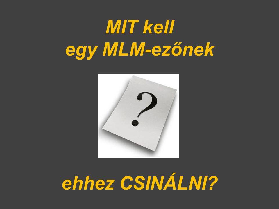 MIT kell egy MLM-ezőnek ehhez CSINÁLNI?