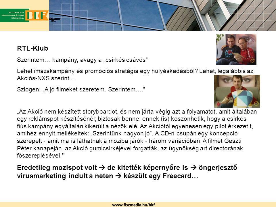 """RTL-Klub Szerintem… kampány, avagy a """"csirkés csávós"""" Lehet imázskampány és promóciós stratégia egy hülyéskedésből? Lehet, legalábbis az Akciós-NXS sz"""