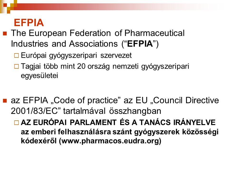"""EFPIA  The European Federation of Pharmaceutical Industries and Associations (""""EFPIA"""")  Európai gyógyszeripari szervezet  Tagjai több mint 20 orszá"""