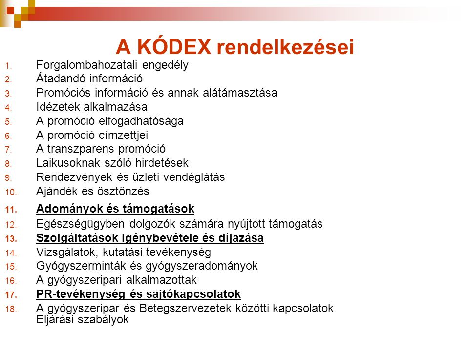A KÓDEX rendelkezései 1. Forgalombahozatali engedély 2. Átadandó információ 3. Promóciós információ és annak alátámasztása 4. Idézetek alkalmazása 5.