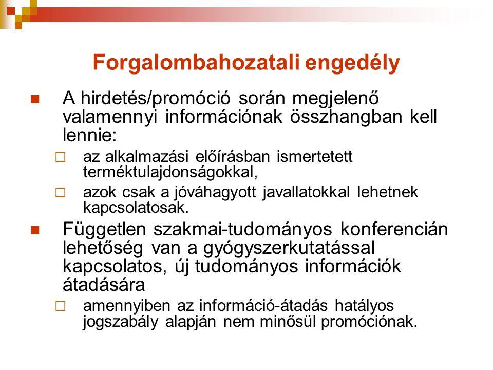 Forgalombahozatali engedély  A hirdetés/promóció során megjelenő valamennyi információnak összhangban kell lennie:  az alkalmazási előírásban ismert