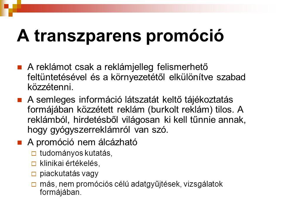 A transzparens promóció  A reklámot csak a reklámjelleg felismerhető feltüntetésével és a környezetétől elkülönítve szabad közzétenni.  A semleges i