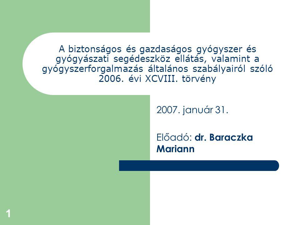 1 A biztonságos és gazdaságos gyógyszer és gyógyászati segédeszköz ellátás, valamint a gyógyszerforgalmazás általános szabályairól szóló 2006.