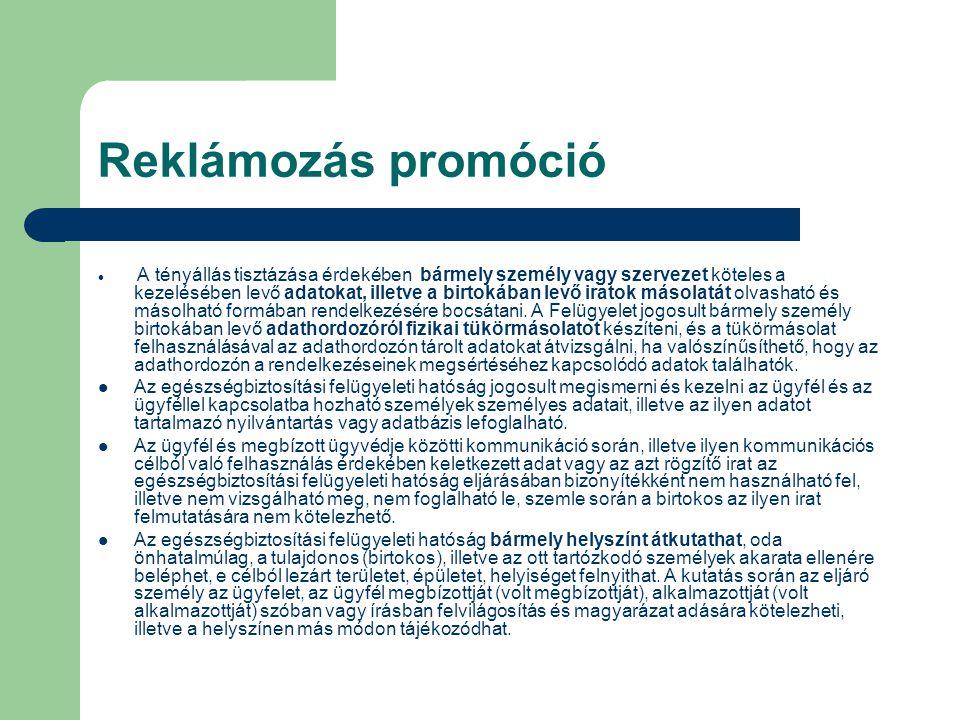 Reklámozás promóció  A tényállás tisztázása érdekében bármely személy vagy szervezet köteles a kezelésében levő adatokat, illetve a birtokában levő iratok másolatát olvasható és másolható formában rendelkezésére bocsátani.