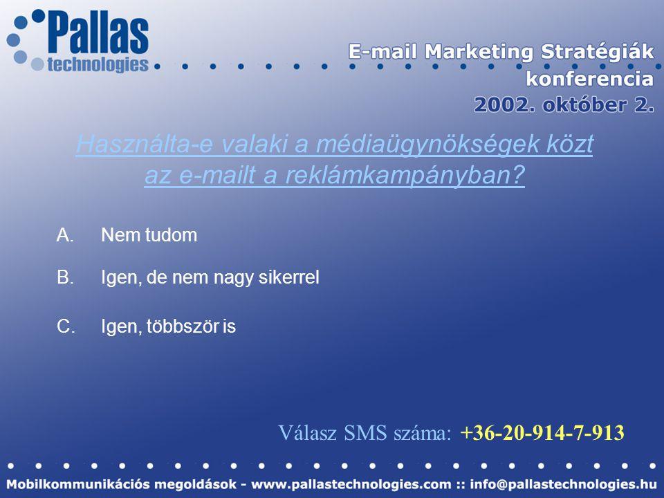 Használta-e valaki a médiaügynökségek közt az e-mailt a reklámkampányban.