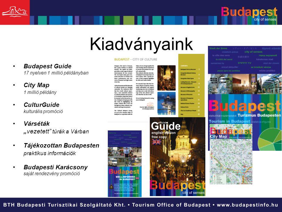 """Kiadványaink •Budapest Guide 17 nyelven 1 millió példányban •City Map 1 millió példány •CulturGuide kulturális promóció •Várséták """"vezetett"""" túrák a V"""