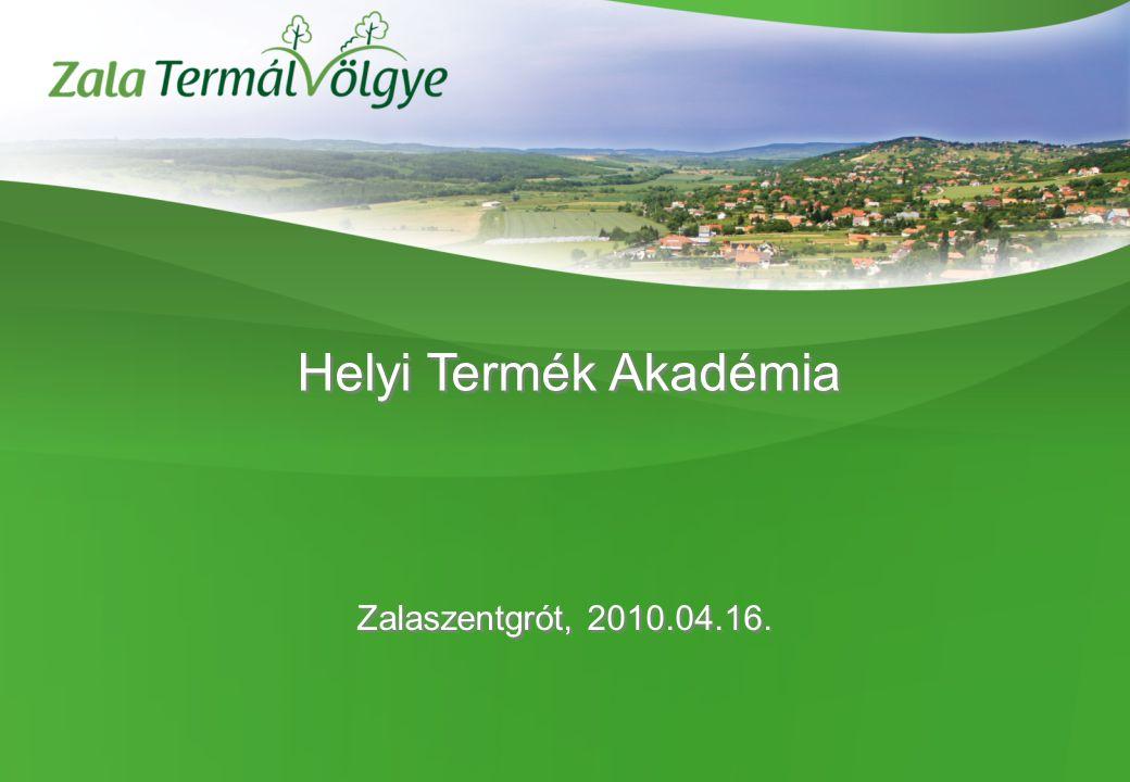 Címoldal Helyi Termék Akadémia Zalaszentgrót, 2010.04.16.