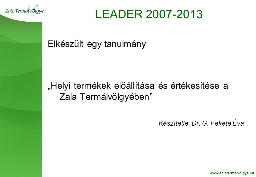 """BelsoOldalFehér2 LEADER 2007-2013 www.zalatermalvolgye.hu Elkészült egy tanulmány """"Helyi termékek előállítása és értékesítése a Zala Termálvölgyében"""""""