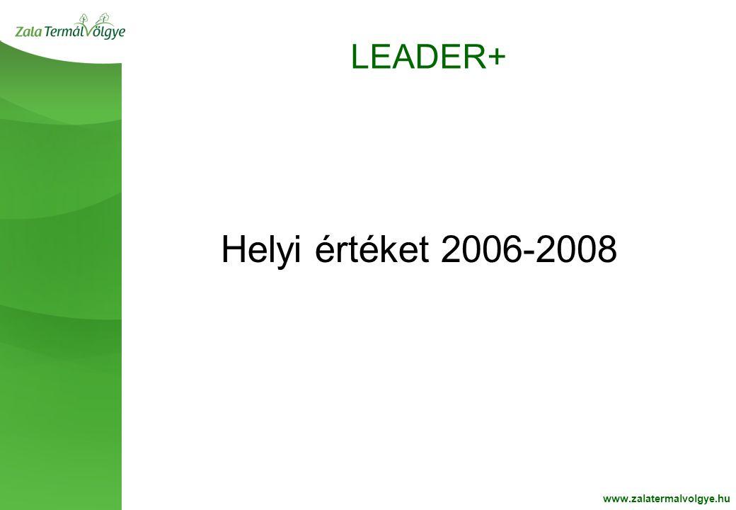 BelsoOldalFehér2 LEADER+ www.zalatermalvolgye.hu Helyi értéket 2006-2008