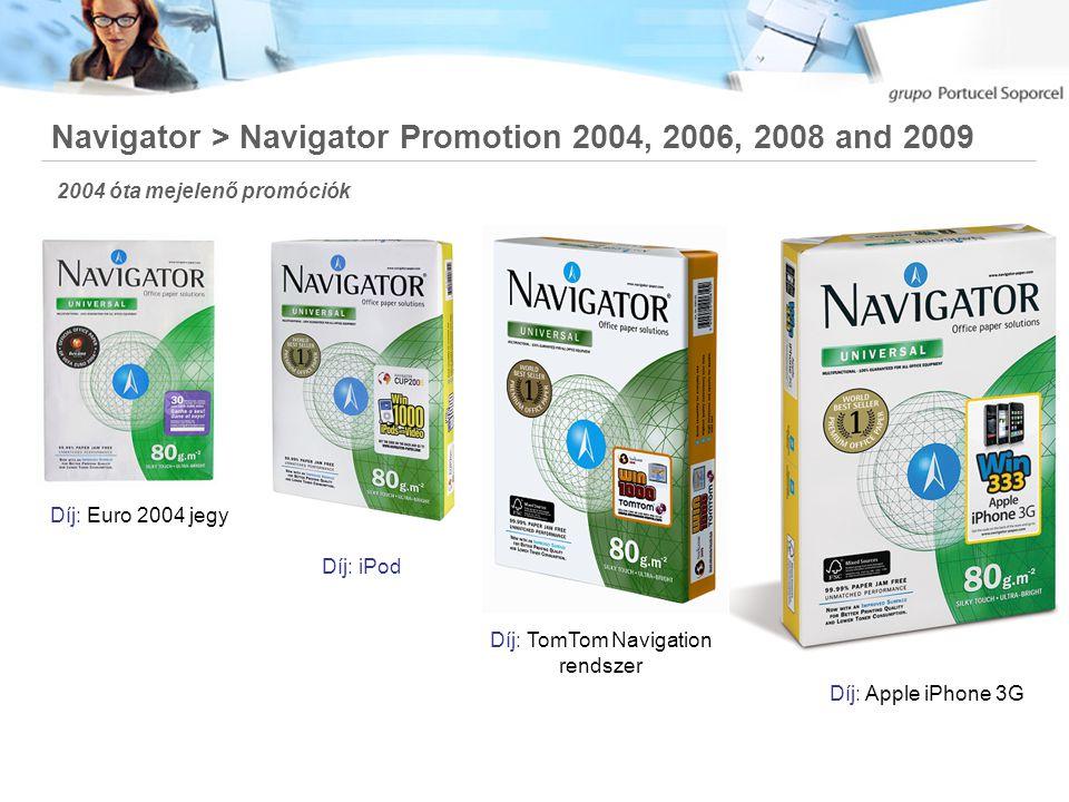 Navigator > Navigator Promotion 2004, 2006, 2008 and 2009 2004 óta mejelenő promóciók Díj: Euro 2004 jegy Díj: iPod Díj: TomTom Navigation rendszer Díj: Apple iPhone 3G