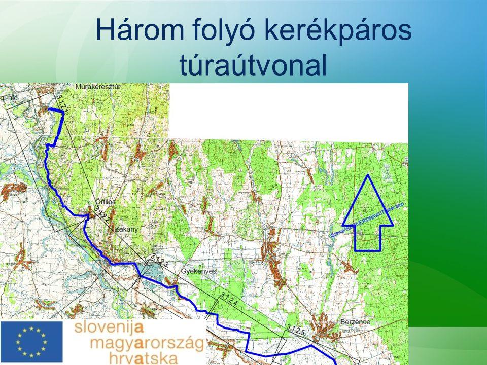 Murakeresztúr—Berzence •Megvalósíthatósági tanulmány részletes nyomvonaljavaslattal. Három folyó kerékpáros túraútvonal
